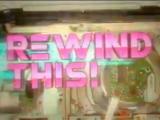 """Rewind this!"""